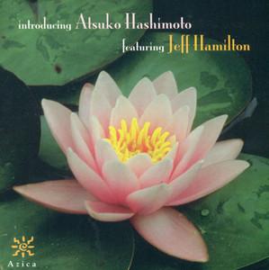 Atsuko Hashimoto Featuring Jeff Hamilton album