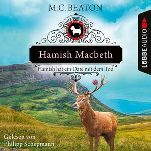 Hamish Macbeth hat ein Date mit dem Tod - Schottland-Krimis, Teil 8 (Ungekürzt) Audiobook