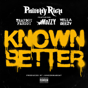 Known Better (feat. Trapboy Freddy, Mozzy & Yella Beezy)