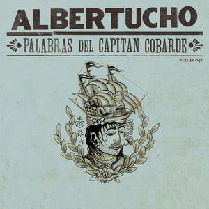 Palabras Del Capitán Cobarde - Albertucho