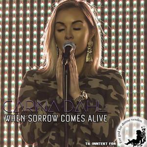 When Sorrow Comes Alive