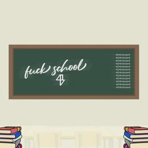 F**k School!