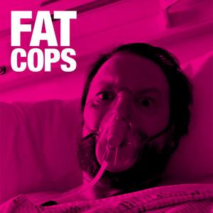 Fat Cops  Fat Cops :Replay