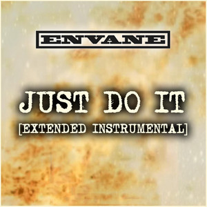 Just Do It (Extended Instrumental) by Envane