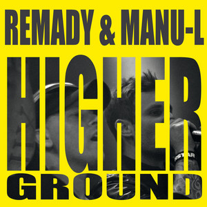 Remady and Manu-L - Higher ground