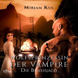 Wolfsprinzessin der Vampire (Die Beweisjagd) Audiobook