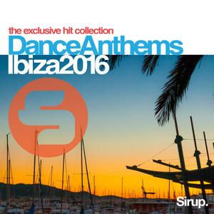 Sirup Dance Anthems Ibiza 2016