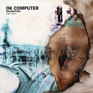 OK Computer OKNOTOK 1997 2017 - Radiohead