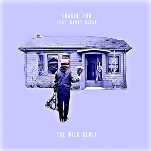 Lookin' For (The Wild Remix)
