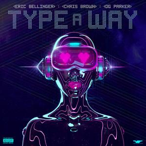 Type a Way (feat. Chris Brown & OG Parker)