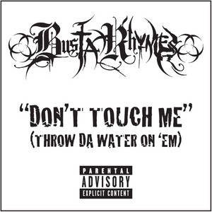 Busta Rhymes – Don't Touch Me (Throw da Water on 'Em) (Acapella)