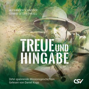Treue und Hingabe (Zehn spannende Missionsgeschichten) Audiobook