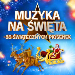 Muzyka na święta - 50 świątecznych piosenek
