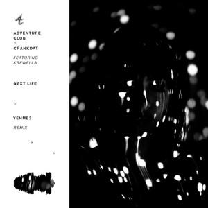 Next Life (YehMe2 Remix)