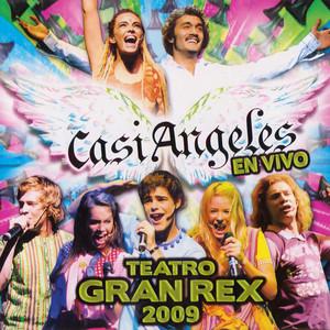 Casi Angeles En Vivo Desde El Teatro Gran Rex 2009