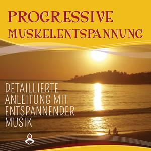 Progressive Muskelentspannung nach Jacobson (Detaillierte Anleitung mit entspannender Musik) Audiobook