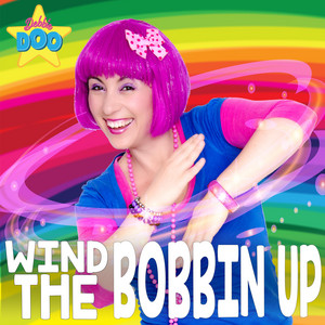 Wind the Bobbin' Up!