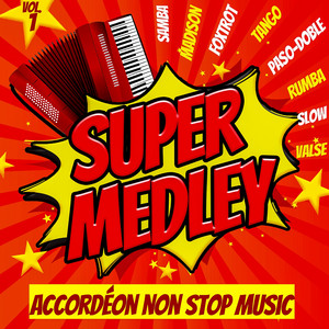 Super Medley - Accordéon non stop music Vol. 1 (Samba - Madison - Foxtrot - Tango - Paso Doble - Rumba - Slow - Valse) by Paco Cabana