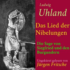 Ludwig Uhland: Das Lied der Nibelungen (Die Sage von Siegfried und den Burgundern) Audiobook