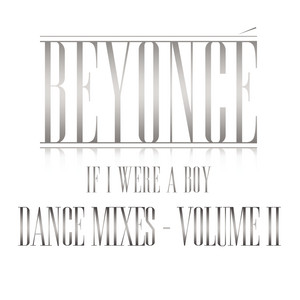 If I Were A Boy - Dance Mixes - Volume II