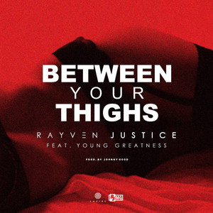 Between Your Thighs (feat. Young Greatness) - Single
