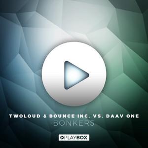 Bonkers (twoloud & Bounce Inc. vs. Daav One)