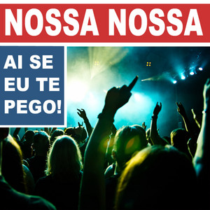 Nossa Nossa (Ai Se Eu Te Pego) - Instrumental Version cover art