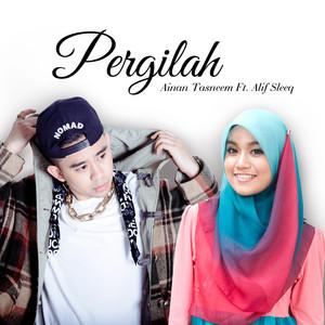 Pergilah (feat. Alif Sleeq)
