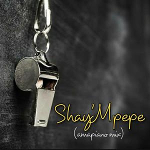 Shay'mpempe amapiano mix