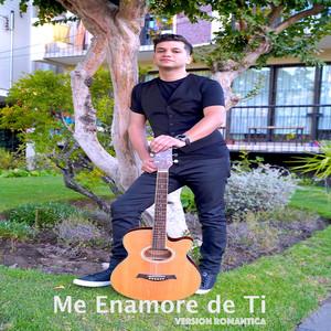 Me Enamore de Ti (Version Romantica)