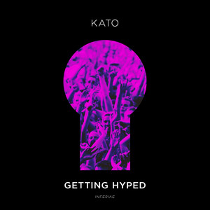KATO - Getting Hyped