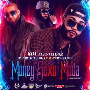 Money, Sexo, Moda (feat. Randy Nota Loka & Mackievelico)