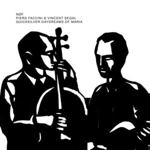 Piers Faccini - Quicksilver Daydreams Of Maria – Single