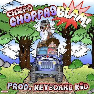 CHOPPAS BLAM