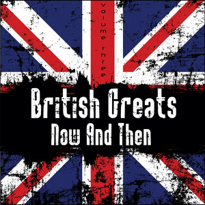British Greats - Now and Then, Vol. 3 album