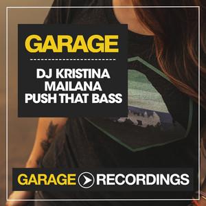 Push That Bass by DJ Kristina Mailana