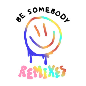 Be Somebody (with Evie Irie) - Dillon Francis VIP Remix