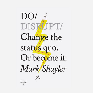Do Books: Do Disrupt - Change the status quo. Or become it. (unabridged)