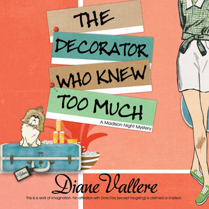 The Decorator Who Knew Too Much - Mad for Mod Mysteries 4 (Unabridged)
