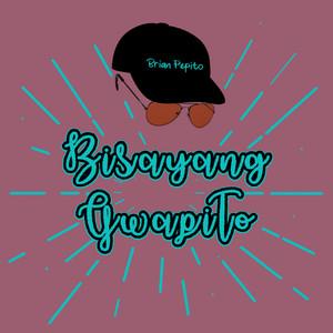 Bisayang Gwapito by Brian Pepito