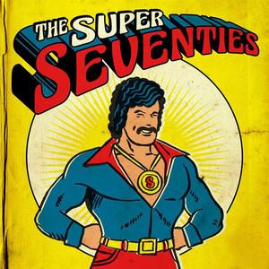 The Super Seventies