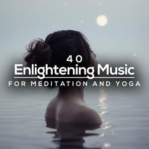 40 Enlightening Music for Meditation and Yoga
