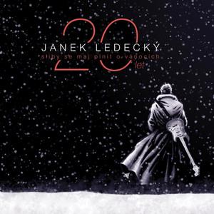 Janek Ledecký - Sliby Se Maj Plnit O Vánocích (20 Let)