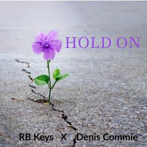 Denis Commie & RB Keys – Hold On (Studio Acapella)