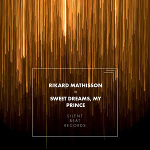 Sweet Dreams, My Prince by Rikard Mathisson