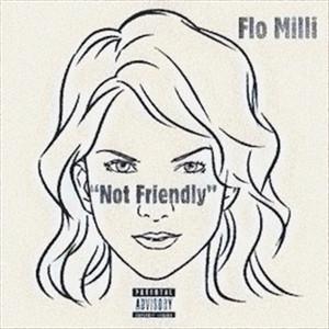 Not Friendly by Flo Milli