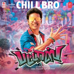 "Chill Bro (From ""Pattas"")"