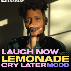 Laugh Now With Lemonade Cry Later Mood (Acapella)
