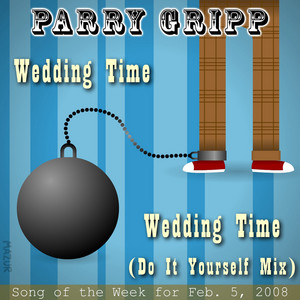Wedding Time: Parry Gripp Song of the Week for February 5, 2008