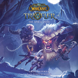 The Spiral Path - World of Warcraft: Traveler, Novel 2 (Unabridged) Audiobook